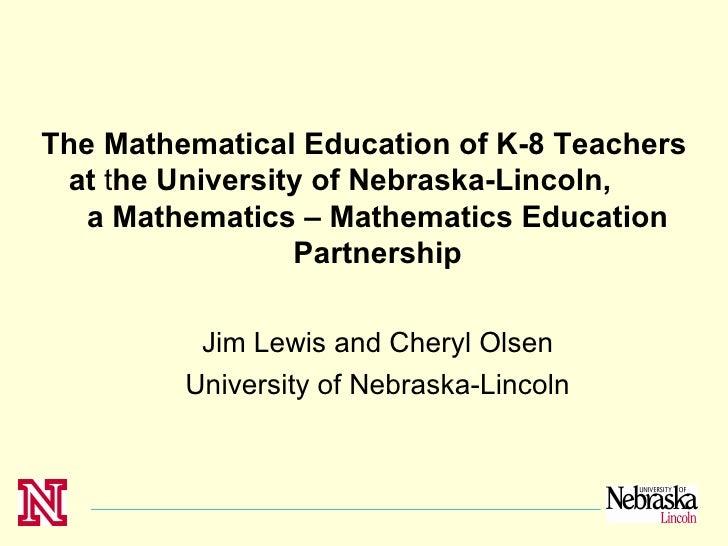 The Mathematical Education of K-8 Teachers at the University of Nebraska-Lincoln,   a Mathematics – Mathematics Education ...