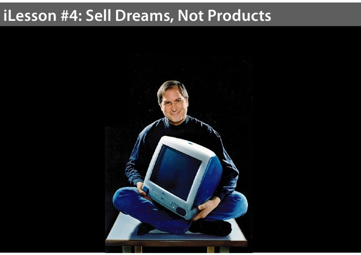 """Sell Dreams, Not Products""""Your customers dream of a happier and better life. Dontmove products. Enrich lives.""""            ..."""