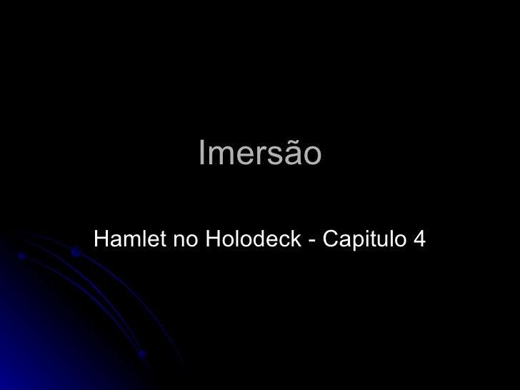 Imersão Hamlet no Holodeck - Capitulo 4
