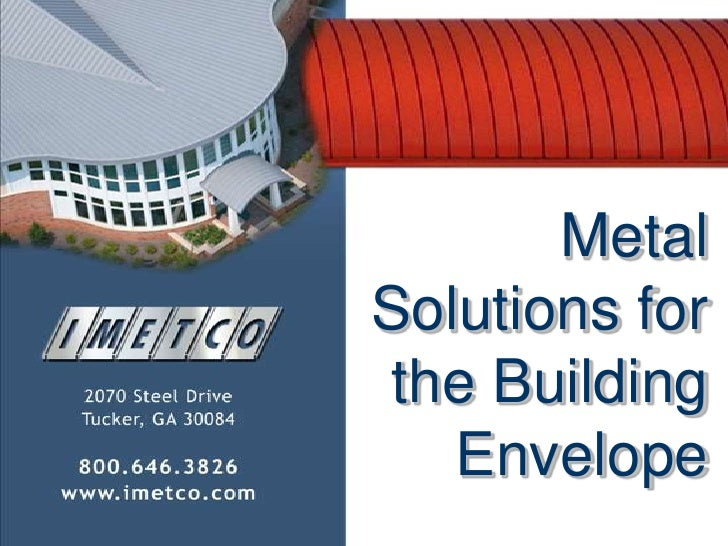 Metal Solutions for the Building Envelope<br />