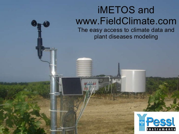 iMETOS and www.FieldClimate.com The easy access to climate data and plant diseases modeling