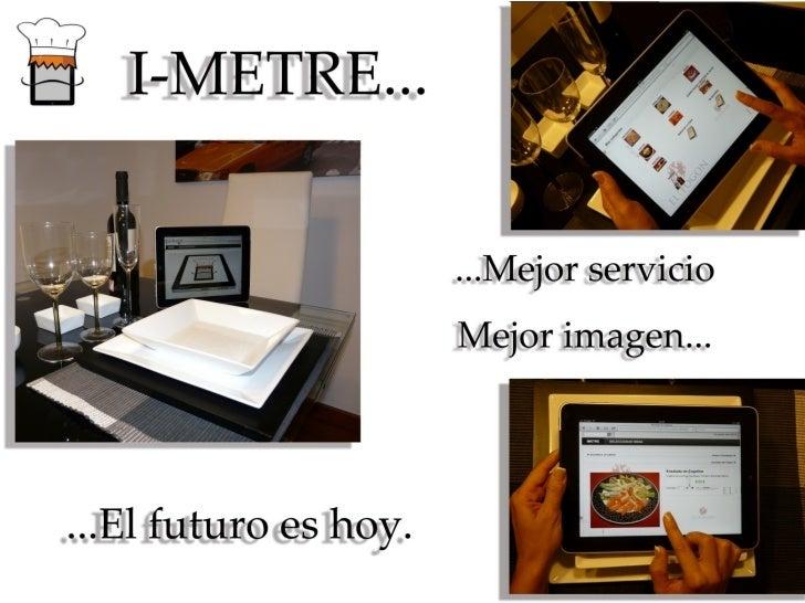 TU CAMARERO VIRTUALI-MetreEl I-Metre, es un sistema de gestiónde pedidos, en la que los usuariosdisponen de los medios nec...