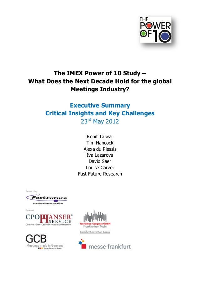 The IMEX Power of 10 Study –What Does the Next Decade Hold for the global            Meetings Industry?              Execu...