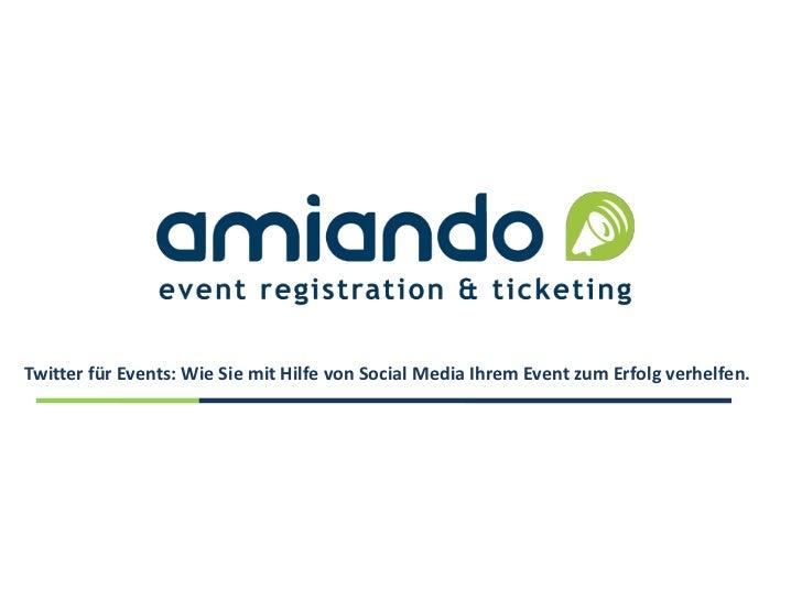 Twitter für Events: Wie Sie mit Hilfe von Social Media Ihrem Event zum Erfolg verhelfen.
