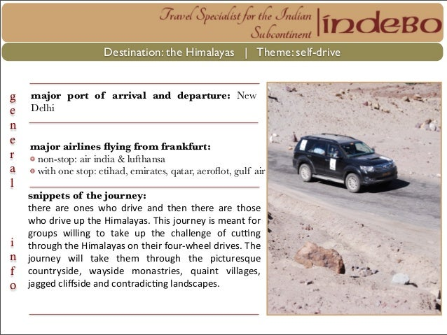 Destination: the Himalayas | Theme: self-drivegeneralinfomajor port of arrival and departure: NewDelhimajor airlines flying...