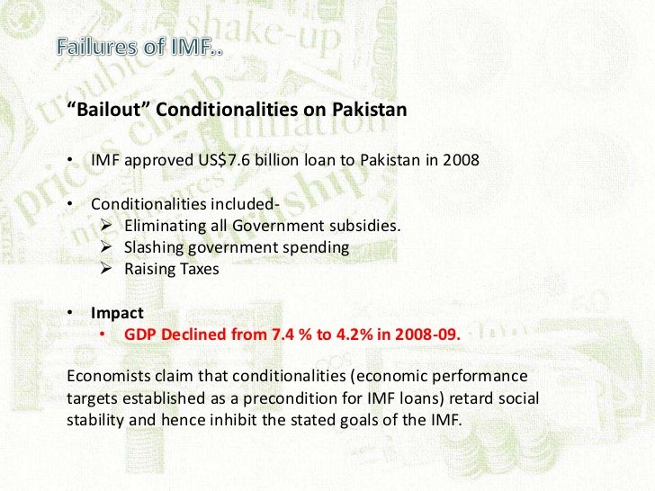 role of imf in pakistan Pakistan's economy and the role of imf and world bank - free download as word doc (doc), pdf file (pdf), text file (txt) or read online for free this is my research on the pakistan economy and the role of imf and world bank in our economy.