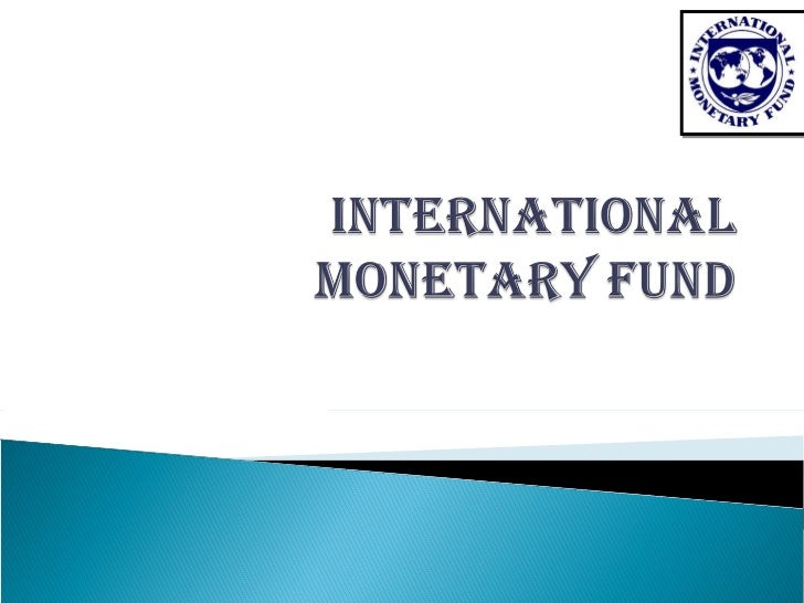    IMF is the intergovernmental organization that    oversees the global financial system by following    the macroeconom...