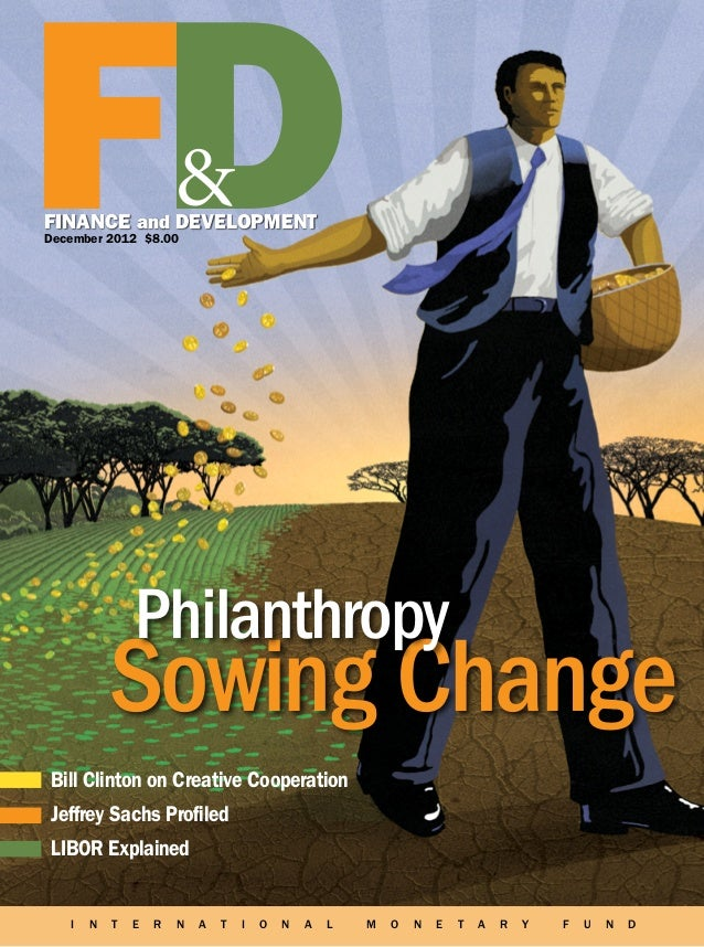FDFINANCE and DEVELOPMENTDecember 2012 $8.00               Philanthropy           Sowing ChangeBill Clinton on Creative Co...
