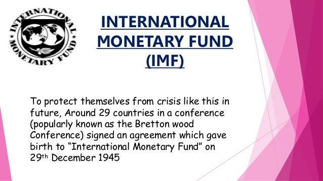 the history and purpose of the imf First, historical evidence suggests that imf administered rescue programmes   instead of bailing out countries, it has created a list of countries.