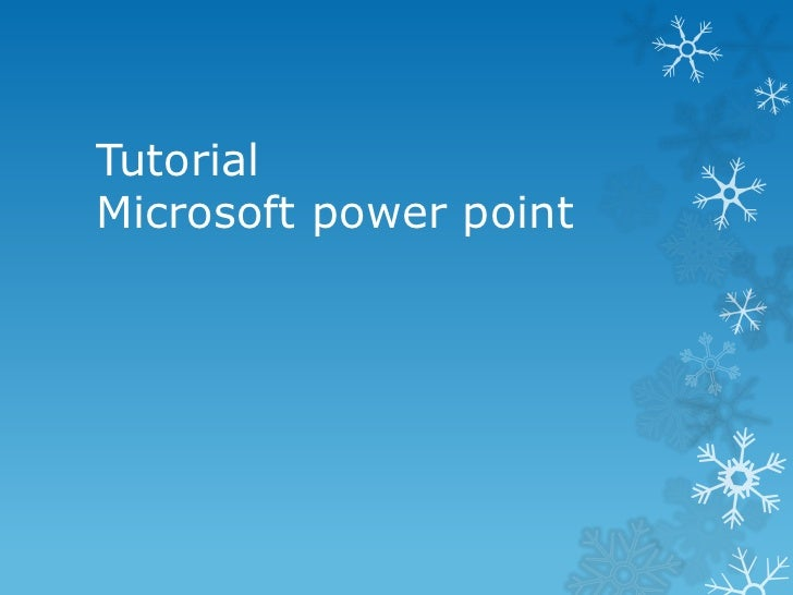 TutorialMicrosoft power point