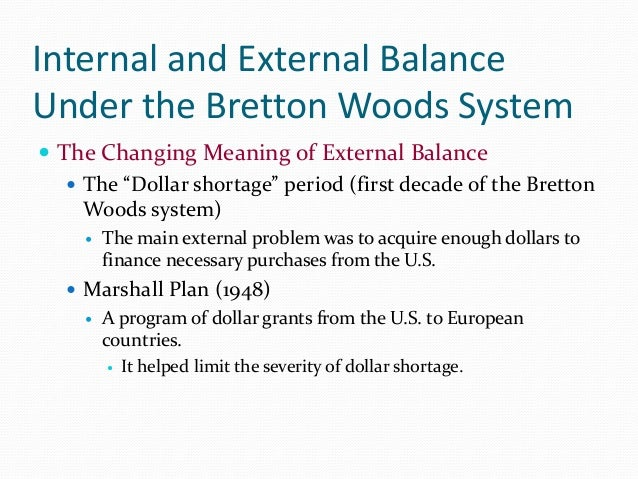 Imf world bank past present future 17 internal and external balance under the bretton woods system the changing meaning platinumwayz