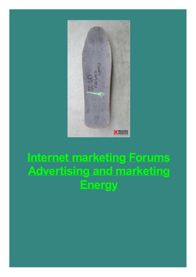 Internet marketing Forums Advertising and marketing Energy