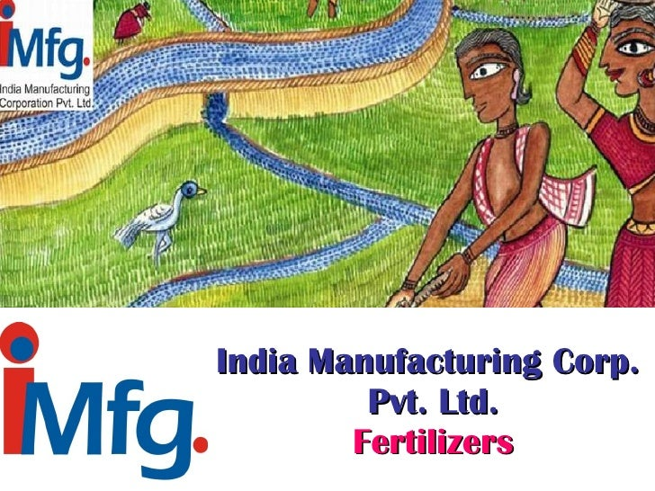 India Manufacturing Corp.  Pvt. Ltd. Fertilizers