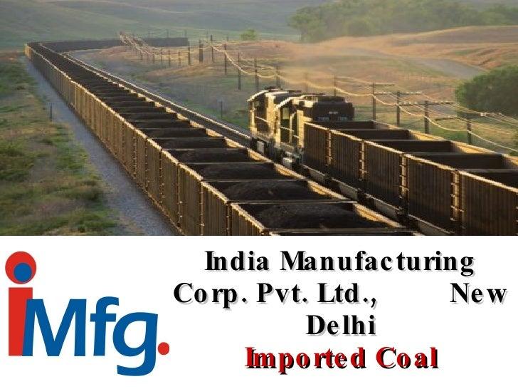 India Manufacturing Corp. Pvt. Ltd.,  New Delhi Imported Coal