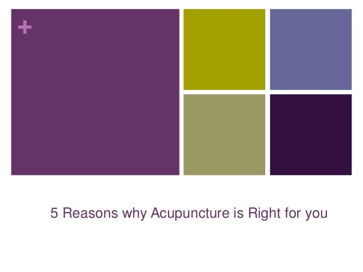 +    5 Reasons why Acupuncture is Right for you