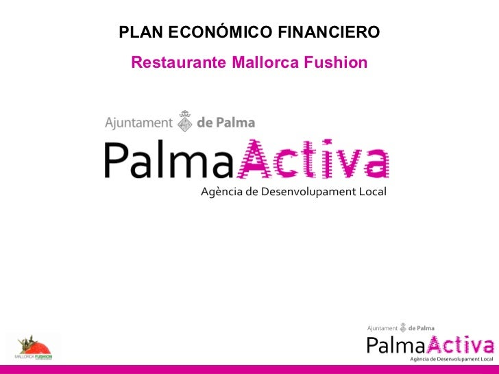 PLAN ECONÓMICO FINANCIERO Restaurante Mallorca Fushion