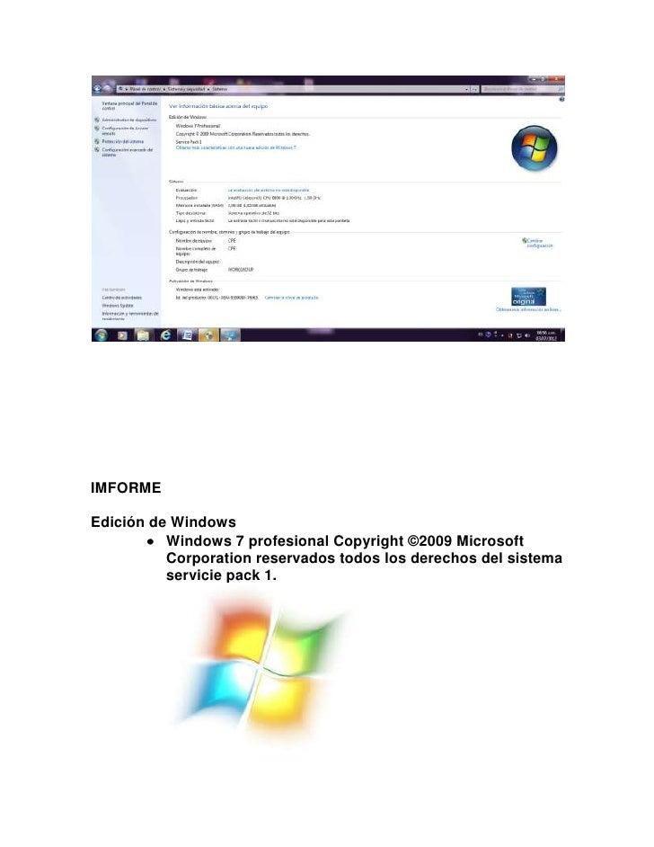 IMFORMEEdición de Windows          Windows 7 profesional Copyright ©2009 Microsoft          Corporation reservados todos l...