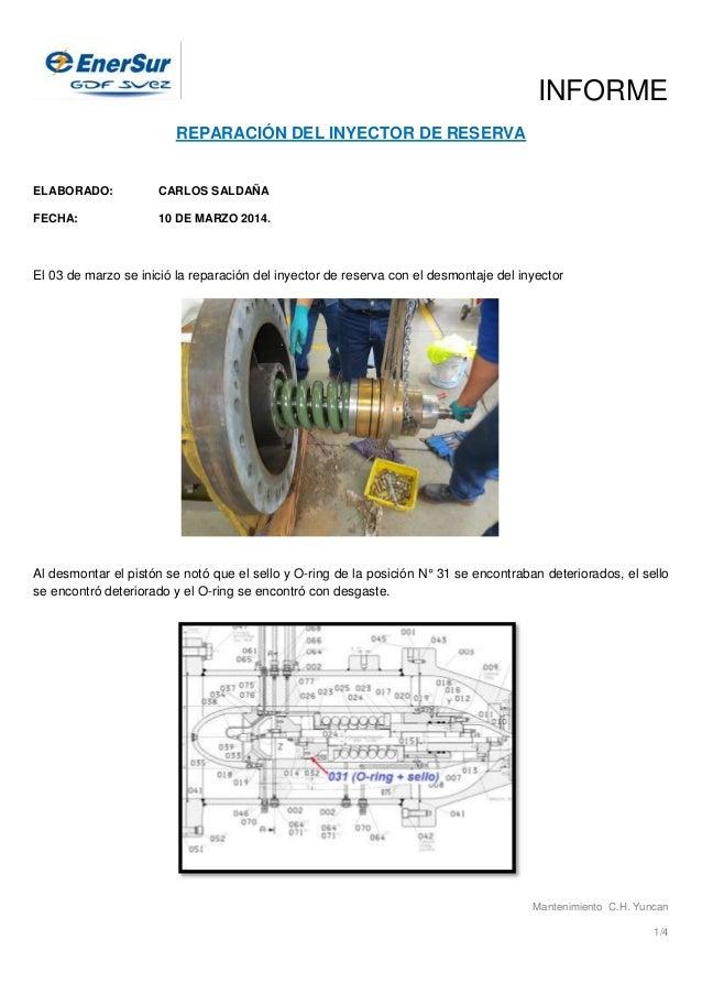 INFORME Mantenimiento C.H. Yuncan 1/4 REPARACIÓN DEL INYECTOR DE RESERVA ELABORADO: CARLOS SALDAÑA FECHA: 10 DE MARZO 2014...