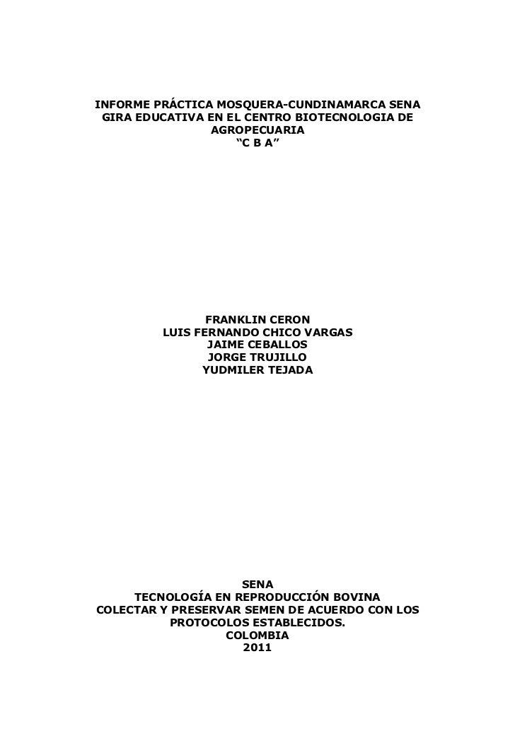 INFORME PRÁCTICA MOSQUERA-CUNDINAMARCA SENA GIRA EDUCATIVA EN EL CENTRO BIOTECNOLOGIA DE                AGROPECUARIA      ...