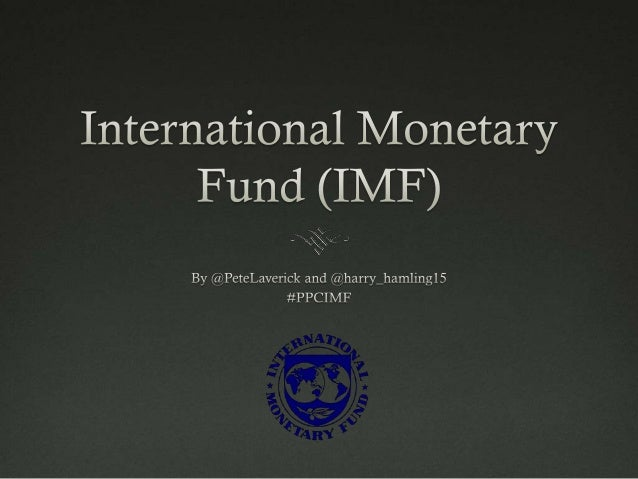  'The IMF works to foster global growth and economic  stability. It provides policy advice and financing to  members in e...