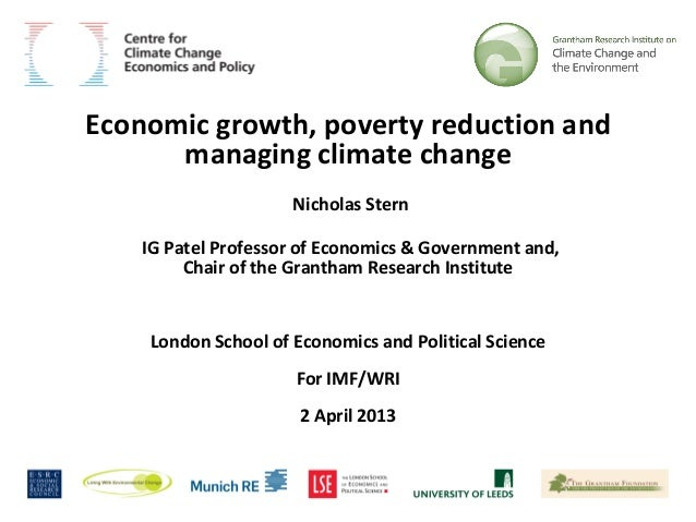 Economic growth, poverty reduction and      managing climate change                     Nicholas Stern    IG Patel Profess...