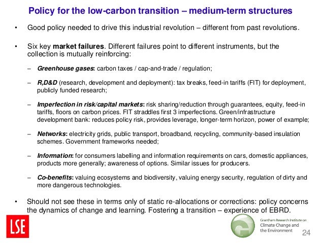 Policy for the low-carbon transition – medium-term structures•   Good policy needed to drive this industrial revolution – ...
