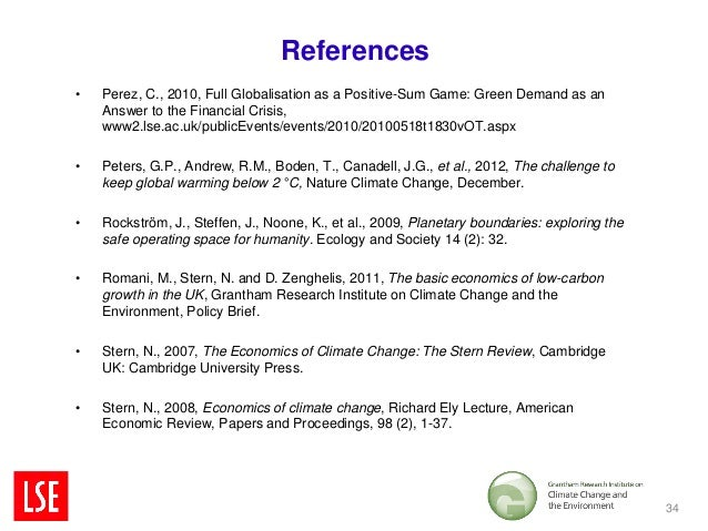 References•   Perez, C., 2010, Full Globalisation as a Positive-Sum Game: Green Demand as an    Answer to the Financial Cr...