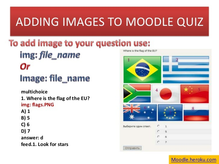 ADDING IMAGES TO MOODLE QUIZ<br />To add image to your question use: <br />img: file_name<br />Or<br />Image: file_name<br...