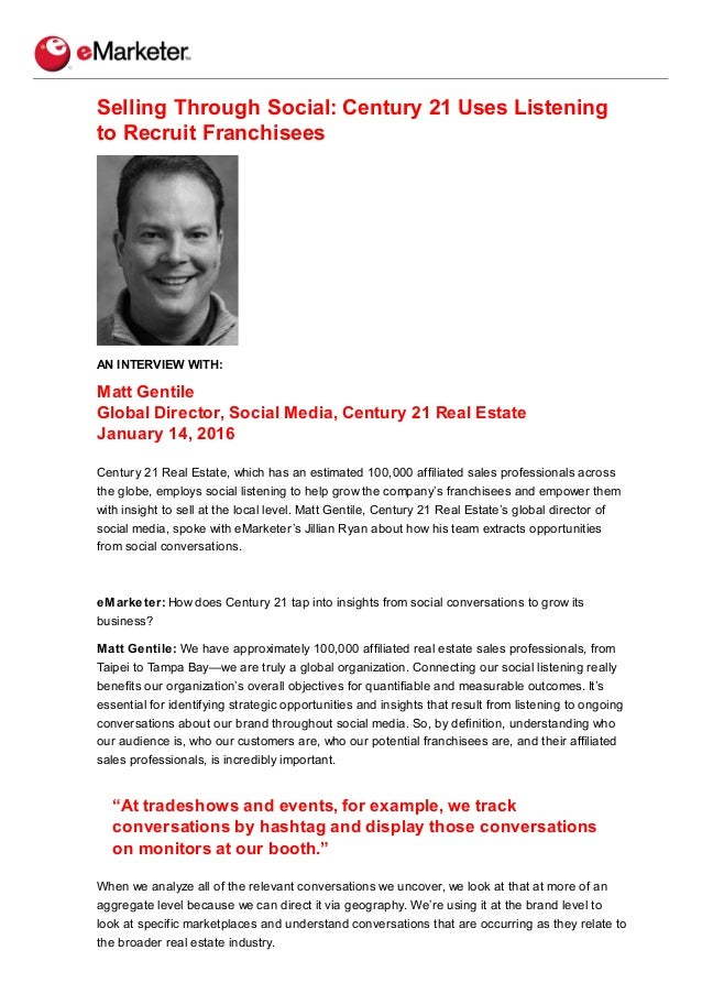 Selling Through Social: Century 21 Uses Listening to Recruit Franchisees AN INTERVIEW WITH: Matt Gentile Global Director, ...