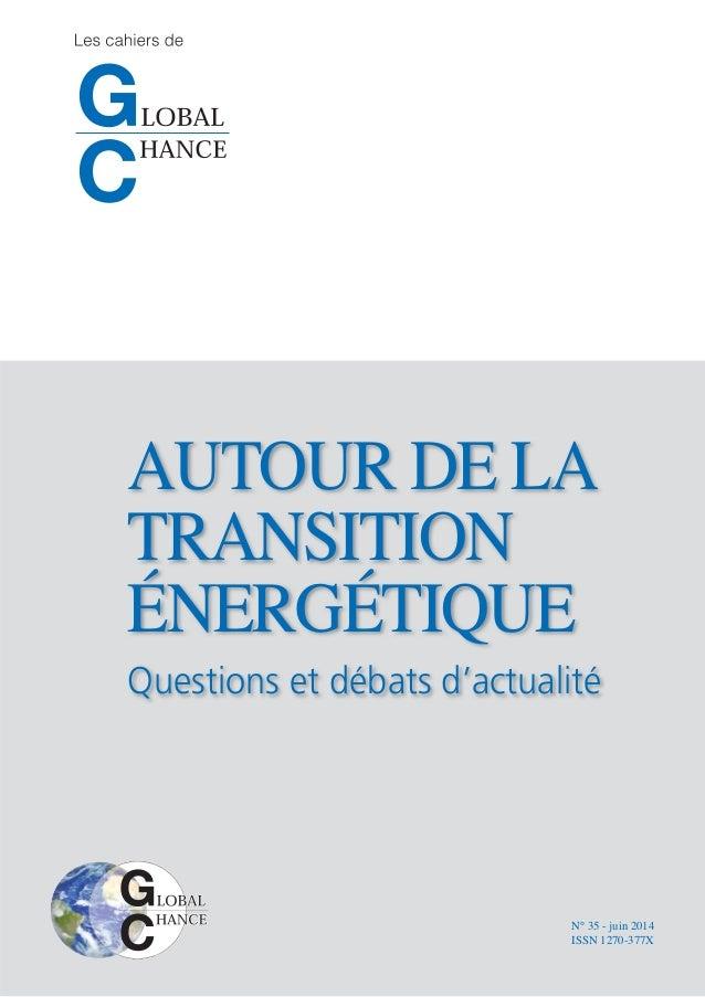 AUTOUR DE LA TRANSITION ÉNERGÉTIQUE Questions et débats d'actualité N° 35 - juin 2014 ISSN 1270-377X