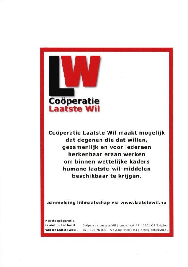 Coöperatie Laatste Wil maakt mogelijkdat degenen die dat willen,gezamenlijk en voor iedereenherkenbaar eraan werkenom binn...