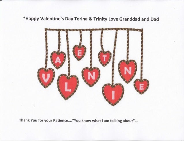 *Happy Valentineu0027s Day Terina U0026 Trinity Love Granddad And Dad Thank You For  Your Patience