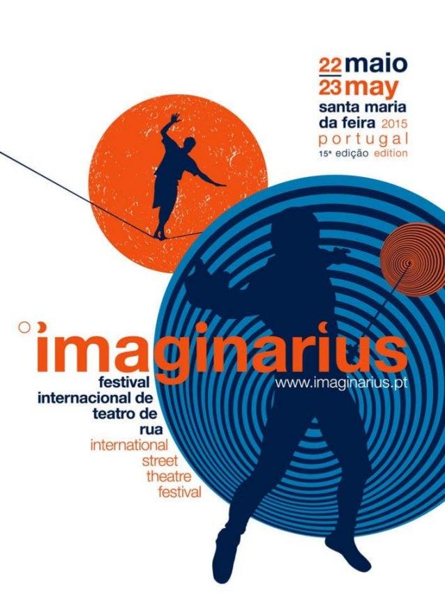 A 15ª edição do Imaginarius – Festival Internacional de Teatro de Rua volta a ocupar o centro histórico de Santa Maria da ...