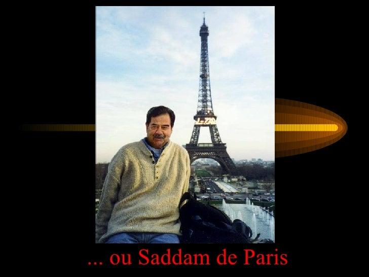 ... ou Saddam de Paris