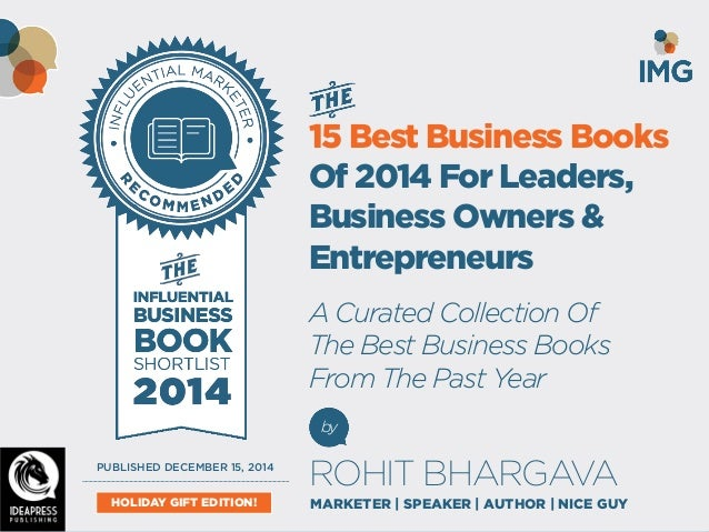 FOR MORE FREE PRESENTATIONS, VISIT WWW.ROHITBHARGAVA.COM @ROHITBHARGAVA  15 Best Business Books Of 2014 For Leaders, Busin...