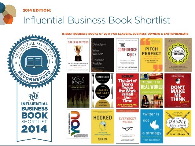 2014 EDITION:  Influential Business Book Shortlist  15 BEST BUSINESS BOOKS OF 2014 FOR LEADERS, BUSINESS OWNERS & ENTREPRE...