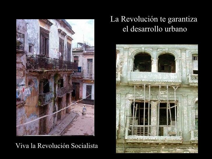 La Revolución te garantiza  el desarrollo urbano Viva la Revolución Socialista
