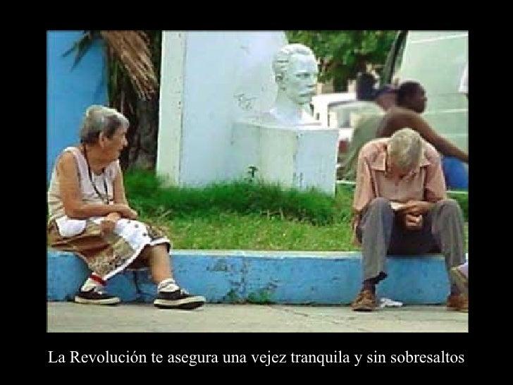 La Revolución te asegura una vejez tranquila y sin sobresaltos