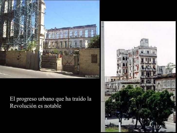 El progreso urbano que ha traído la Revolución es notable