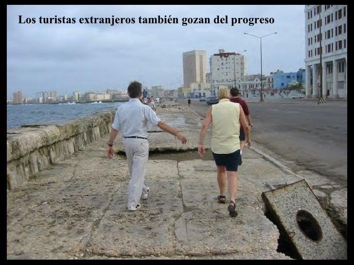 Los turistas extranjeros también gozan del progreso