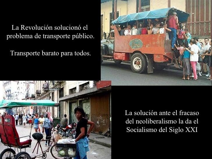 La Revolución solucionó el  problema de transporte público. Transporte barato para todos. La solución ante el fracaso del ...