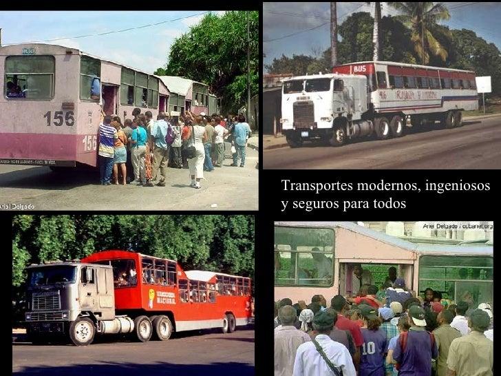 Transportes modernos, ingeniosos  y seguros para todos