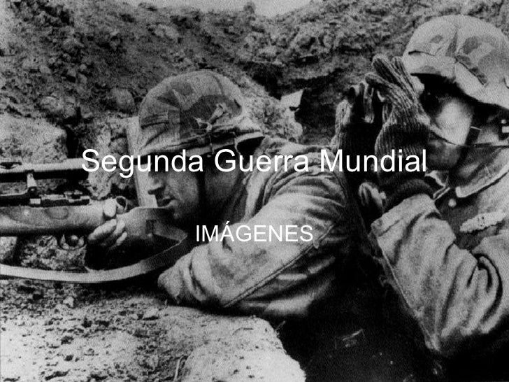 Segunda Guerra Mundial IMÁGENES
