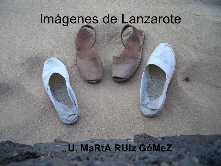 Imágenes de Lanzarote U. MaRtA RUiz GóMeZ