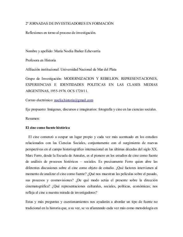 2º JORNADAS DE INVESTIGADORES EN FORMACIÓN Reflexiones en torno al proceso de investigación. Nombre y apellido: María Noel...