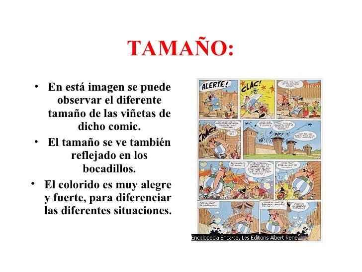 TAMAÑO: <ul><li>En está imagen se puede observar el diferente tamaño de las viñetas de dicho comic. </li></ul><ul><li>El t...