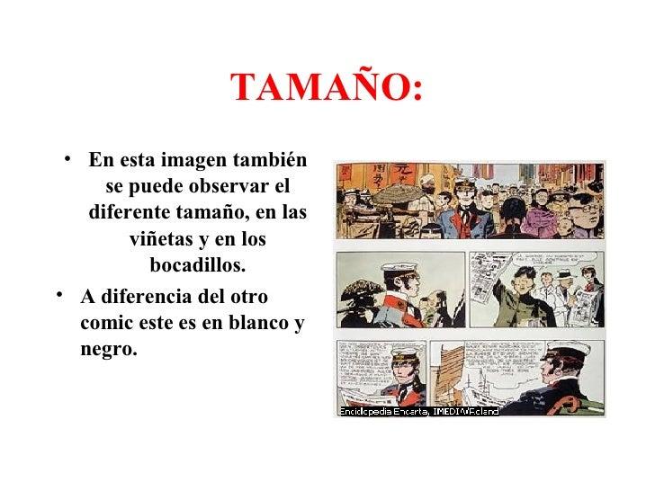 TAMAÑO: <ul><li>En esta imagen también se puede observar el diferente tamaño, en las viñetas y en los bocadillos. </li></u...