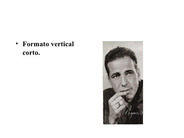 <ul><li>Formato vertical corto. </li></ul>