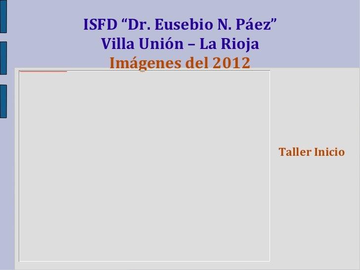 """ISFD """"Dr. Eusebio N. Páez""""                                                                                                ..."""