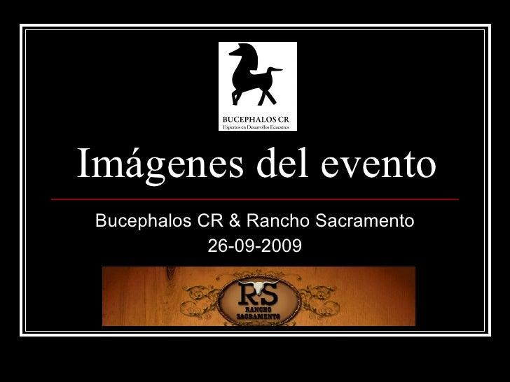 Imágenes del evento Bucephalos CR & Rancho Sacramento 26-09-2009